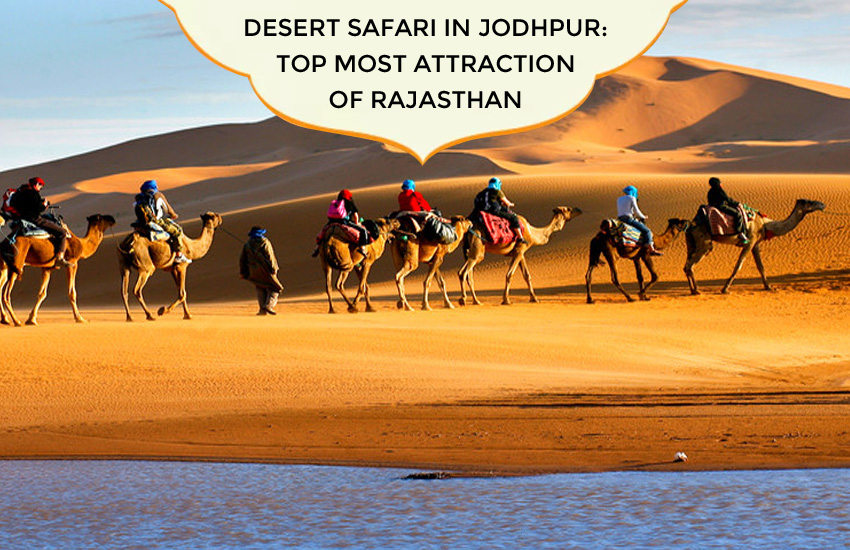 rajasthan desert safari, evening desert safari, best desert safari, desert safari rides, tourist places in rajasthan, best hotels in jodhpur, heritage hotels in rajasthan, hotels in jodhpur
