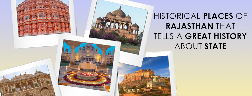 Historical Places Of Rajasthan That Tells A Great History About State