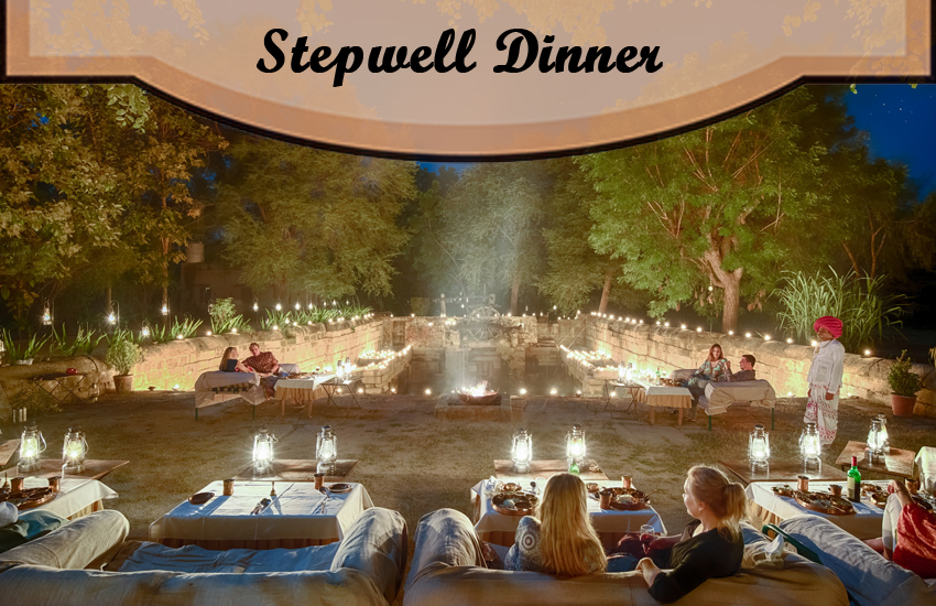 Stepwell Dinner, Stepwell Resorts in Rajasthan