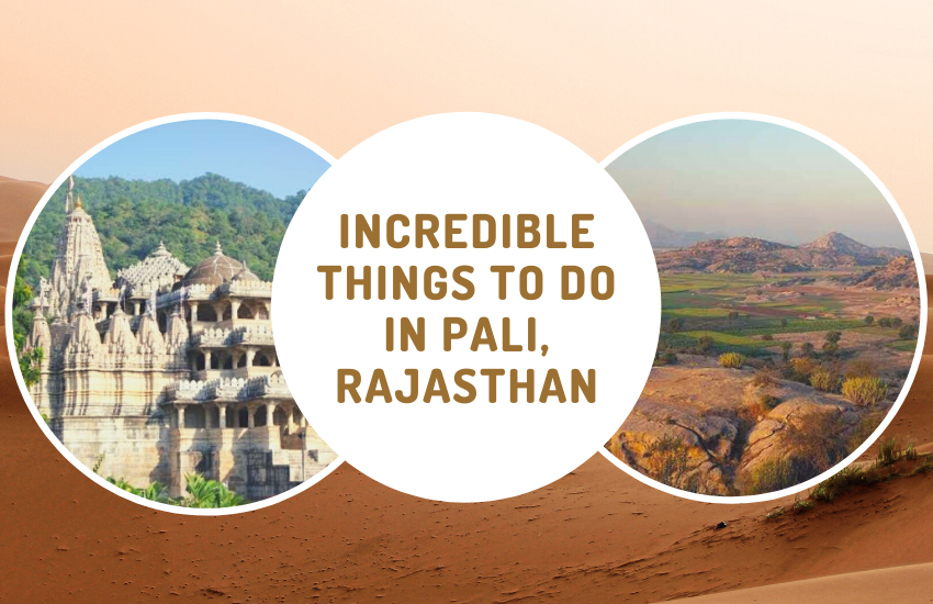 Incredible things to do in Pali, Rajasthan